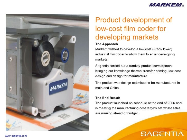 The Approach Markem wished to develop a low cost (~35% lower) industrial film coder to allow them to enter developing mark...