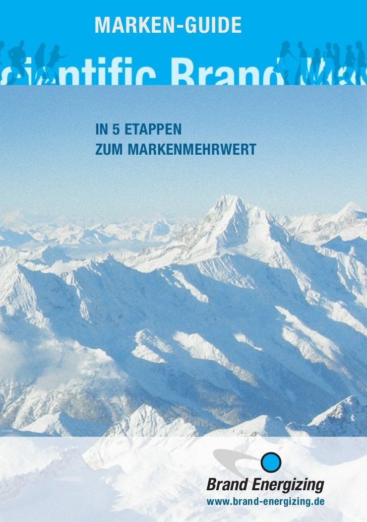 Marken-gUIdeIn 5 etaPPenzUM MarkenMehrwert            Brand Energizing            www.brand-energizing.de