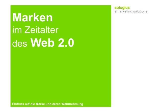 Marken im Zeitalter des Web 2.0 Einfluss auf die Marke und deren Wahrnehmung
