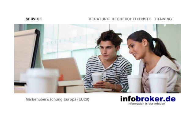 SERVICE BERATUNG RECHERCHEDIENSTE TRAINING Markenüberwachung Europa (EU28)