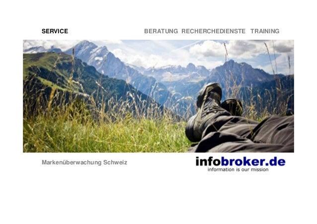 SERVICE BERATUNG RECHERCHEDIENSTE TRAINING Markenüberwachung Schweiz