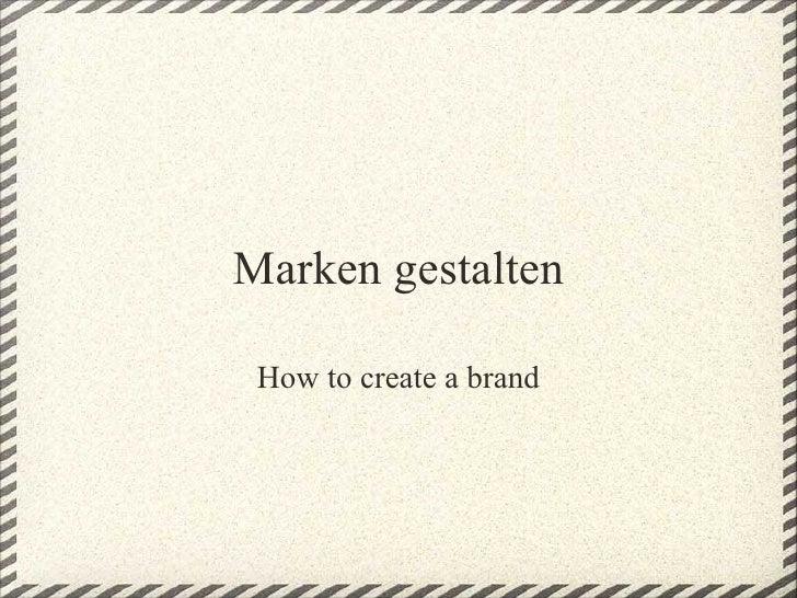 Marken gestalten How to create a brand