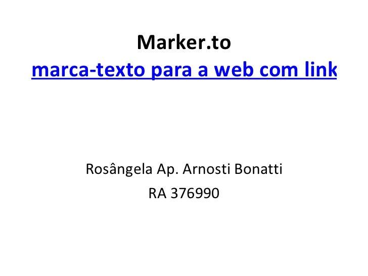 Marker.to marca-texto para a web com links diretos para trechos Rosângela Ap. Arnosti Bonatti RA 376990
