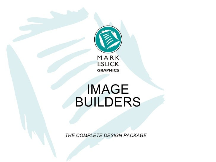 IMAGE BUILDERS THE  COMPLETE  DESIGN PACKAGE