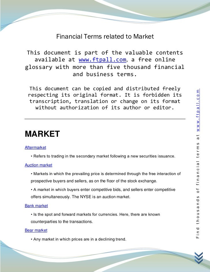 Financial Terms related to Market This document is part of the valuable contents   available at www.ftpall.com, a free onl...