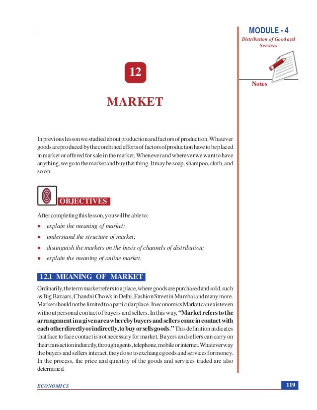 Market ECONOMICS Notes MODULE - 4 Distribution of Good and Services 119 12 MARKET Inpreviouslessonwestudiedaboutproduction...