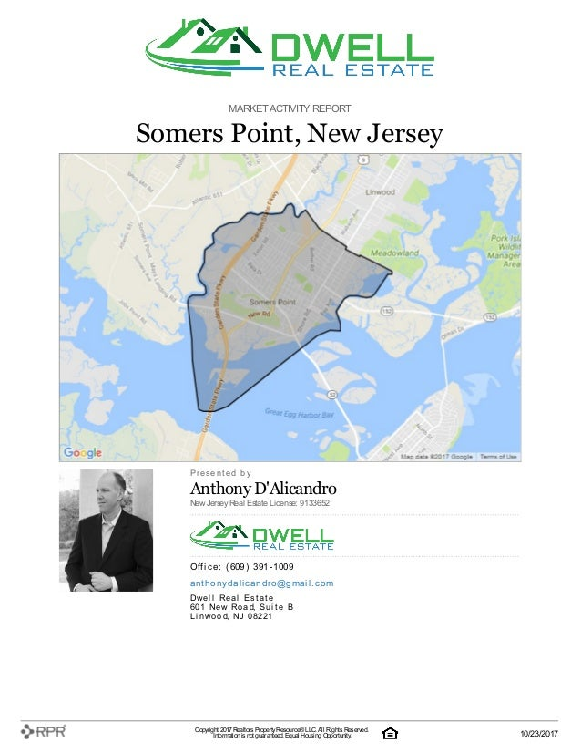MARKETACTIVITY REPORT Somers Point, New Jersey P| r| e| s| e| n| t| e| d| | b| y Anthony D'Alicandro NewJersey Real Estate...