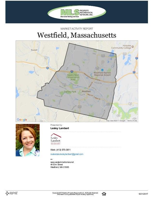 MARKETACTIVITY REPORT Westfield, Massachusetts Presented by Lesley Lambert Work: (413) 575-3611 realestate.lesleylambert@g...