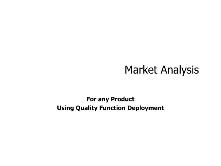Market Analysis  For any Product Using Quality Function Deployment