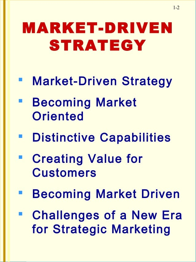 a market driven strategy Market-driven definition: controlled and guided by commercial considerations | meaning, pronunciation, translations and examples.