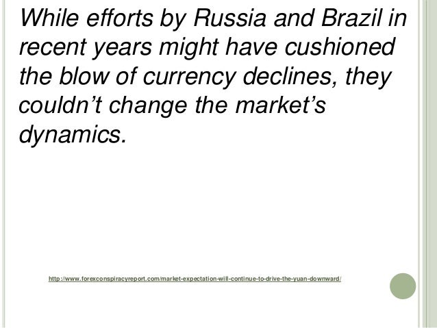 http://www.forexconspiracyreport.com/market-expectation-will-continue-to-drive-the-yuan-downward/ While efforts by Russia ...