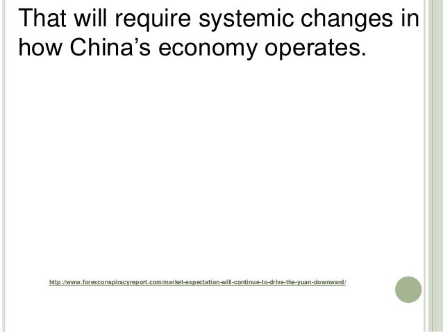 http://www.forexconspiracyreport.com/market-expectation-will-continue-to-drive-the-yuan-downward/ That will require system...