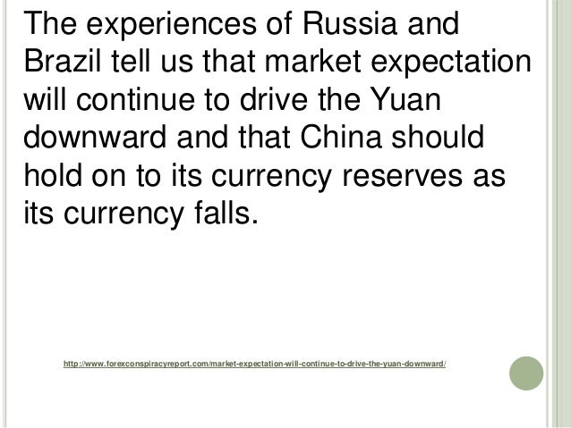 http://www.forexconspiracyreport.com/market-expectation-will-continue-to-drive-the-yuan-downward/ The experiences of Russi...