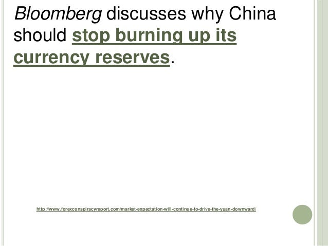 http://www.forexconspiracyreport.com/market-expectation-will-continue-to-drive-the-yuan-downward/ Bloomberg discusses why ...
