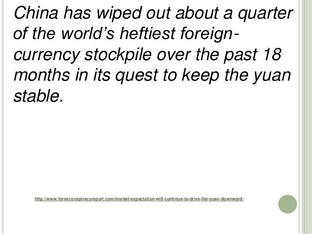 http://www.forexconspiracyreport.com/market-expectation-will-continue-to-drive-the-yuan-downward/ China has wiped out abou...