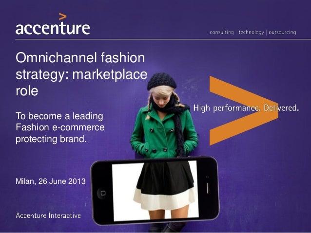 Omnichannel fashionstrategy: marketplaceroleTo become a leadingFashion e-commerceprotecting brand.Milan, 26 June 2013