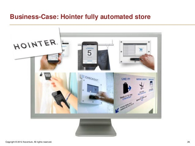 Copyright © 2012 Accenture. All rights reserved. 26Business-Case: Hointer fully automated store