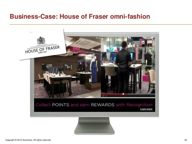 Copyright © 2012 Accenture. All rights reserved. 30Business-Case: House of Fraser omni-fashion