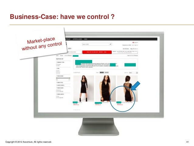 Copyright © 2012 Accenture. All rights reserved. 41Business-Case: have we control ?
