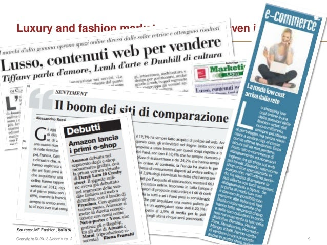 Copyright © 2013 Accenture All rights reserved. 9Luxury and fashion market are evolving even in ItalySources: MF Fashion, ...