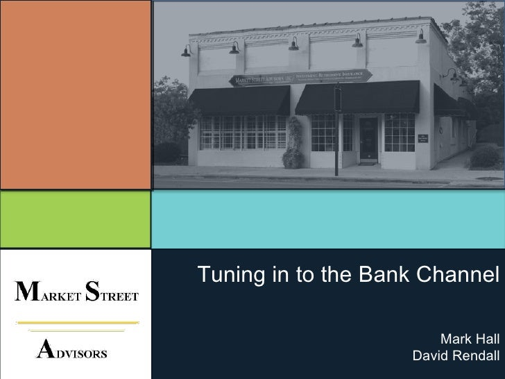 Tuning in to the Bank Channel Mark Hall David Rendall