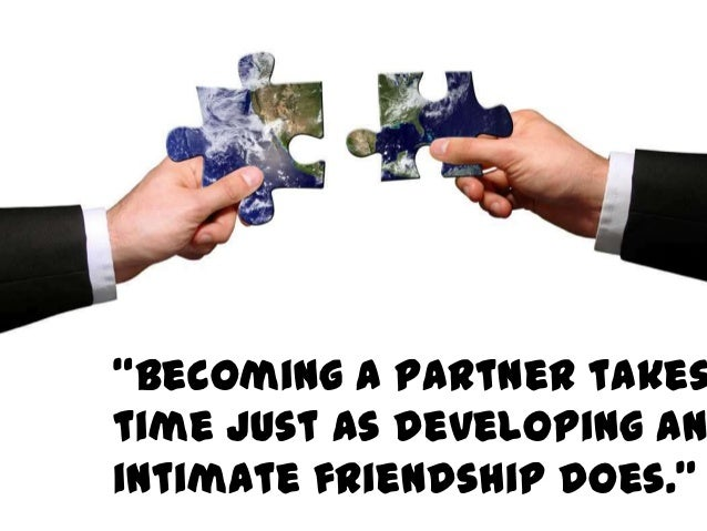 """""""Becoming a partner takestime just as developing anintimate friendship does."""""""