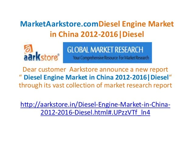 "MarketAarkstore.comDiesel Engine Market       in China 2012-2016|Diesel Dear customer Aarkstore announce a new report"" Die..."