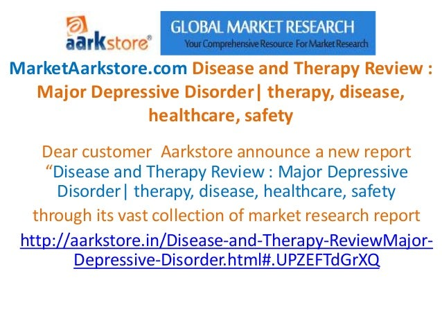 MarketAarkstore.com Disease and Therapy Review :  Major Depressive Disorder| therapy, disease,               healthcare, s...