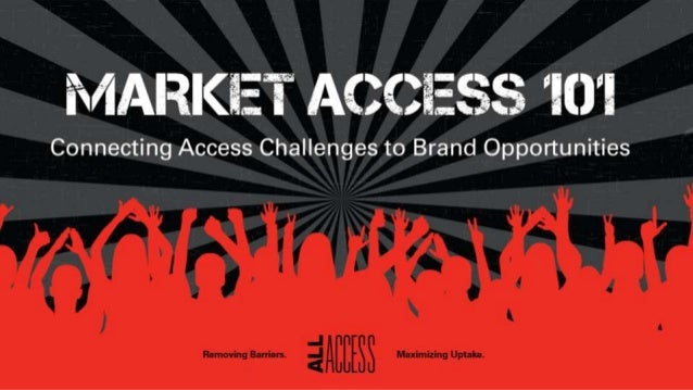 2 WHAT is market access and WHY does it matter to your brand? WHO are market access stakeholders? HOW do these stakeholder...