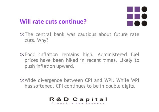 ◌ःCurrent account deficit (CAD) is high. If interest rates are cut, it would result in more consumption, leading to higher...