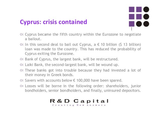 Repercussions of the deal ◌ः The collapse of Cyprus's oversized banking sector, which along with tourism was the mainstay ...