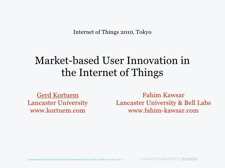 Market based user innovation in the internet of things | Gerd Kortuem