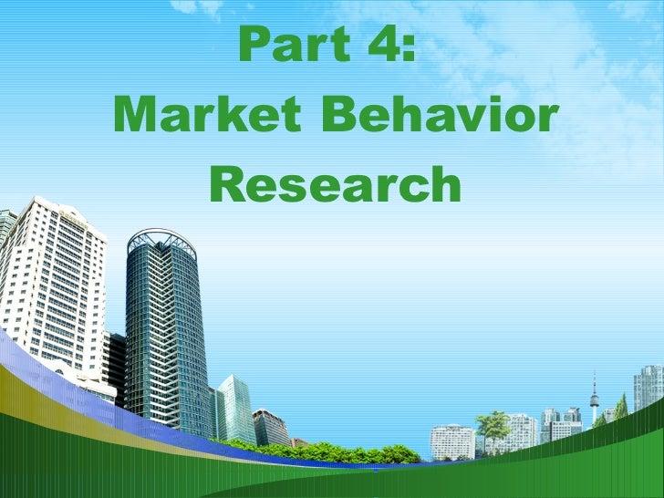 Part 4:  Market Behavior Research