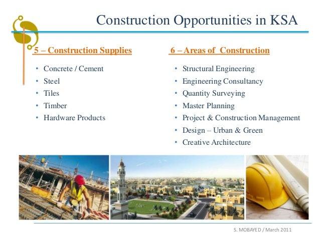 Construction Opportunities in KSA5 – Construction Supplies    6 – Areas of Construction• Concrete / Cement          • Stru...