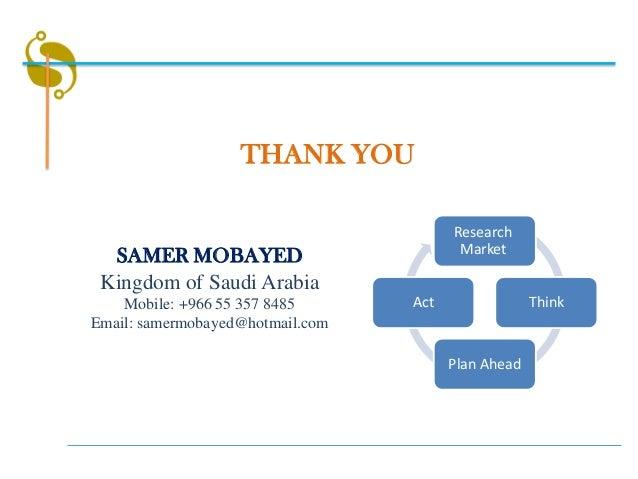 THANK YOU                                        Research  SAMER MOBAYED                          Market Kingdom of Saudi ...