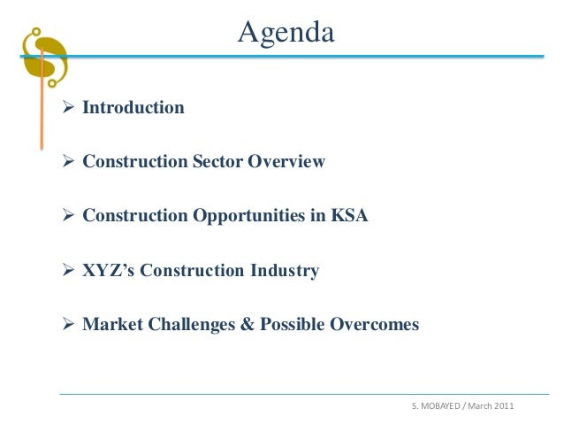 Agenda Introduction Construction Sector Overview Construction Opportunities in KSA XYZ's Construction Industry Market...