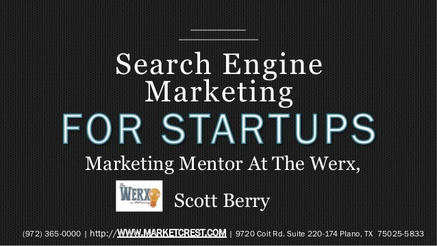 Search Engine Marketing (972) 365-0000 | http:// | 9720 Coit Rd. Suite 220-174 Plano, TX  75025-5833 Marketing Mentor At T...