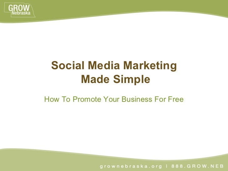 Social Media Marketing      Made SimpleHow To Promote Your Business For Free