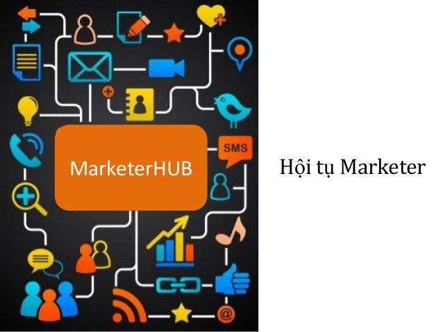 MarketerHUB   Hội tụ Marketer