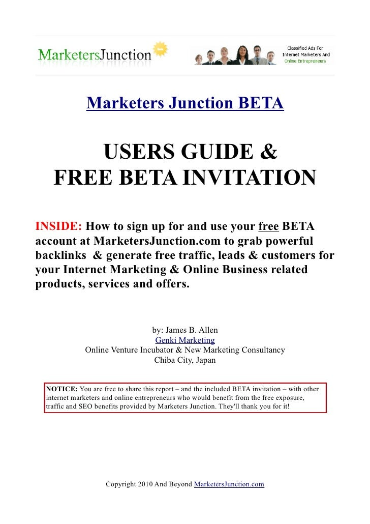Marketers Junction BETA         USERS GUIDE &     FREE BETA INVITATION  INSIDE: How to sign up for and use your free BETA ...