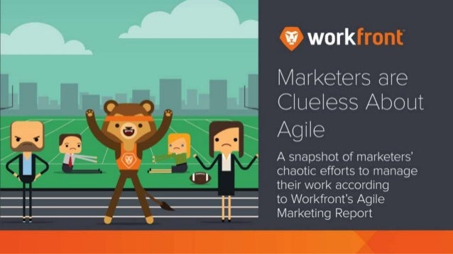 Marketers are Clueless About Agile A snapshot of marketers' chaotic efforts to manage their work, according to Workfront's...