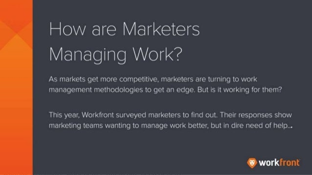 How are Marketers Managing Work? As markets get more competitive, marketers are turning to work management methodologies t...