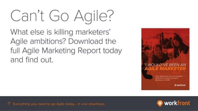 Can't go Agile? What else is killing marketers' Agile ambitions? Download the full Agile Marketing Report today and find o...