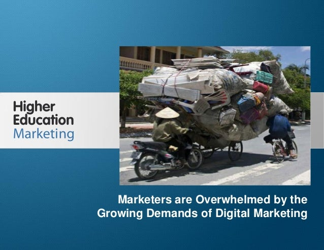 Marketers are Overwhelmed by the Growing Demands of Digital Marketing Slide 1 Marketers are Overwhelmed by the Growing Dem...