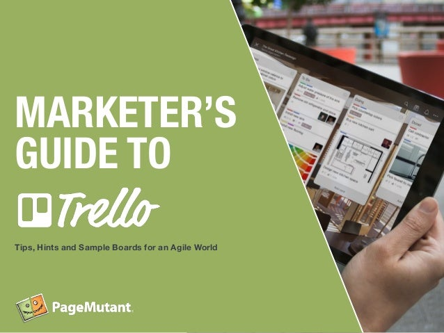 MARKETER'S GUIDE TO Tips, Hints and Sample Boards for an Agile World