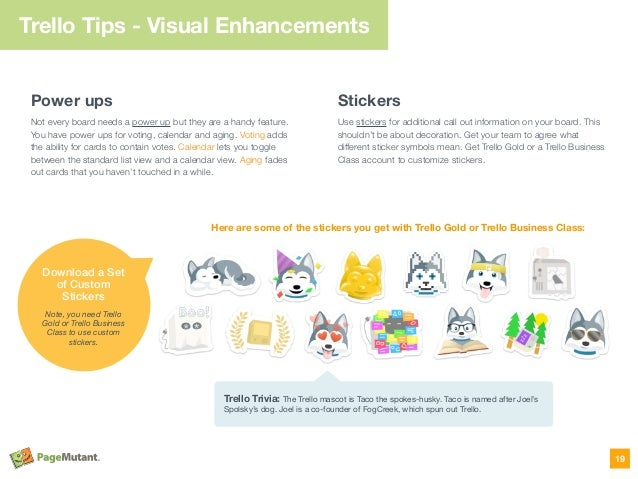 Trello Tips - Visual Enhancements Power ups Not every board needs a power up but they are a handy feature. You have power ...