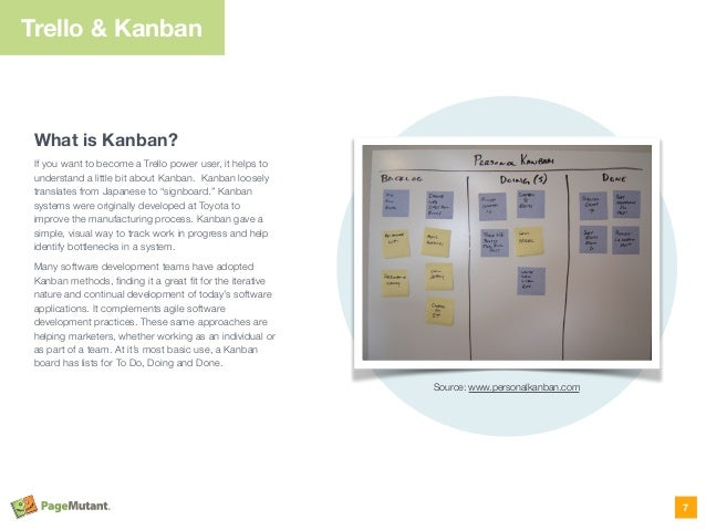 Trello & Kanban What is Kanban? If you want to become a Trello power user, it helps to understand a little bit about Kanba...