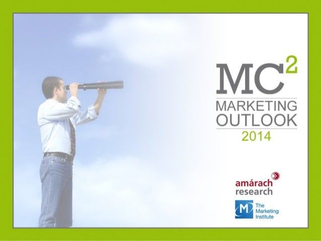 MARKETING OUTLOOK 2014  0