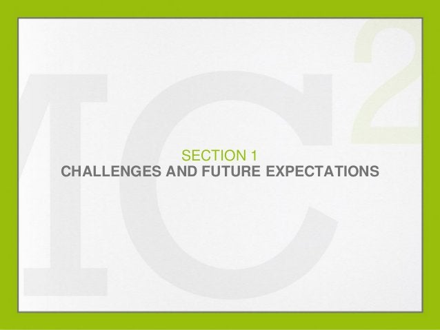 SECTION 1 CHALLENGES AND FUTURE EXPECTATIONS  MARKETING OUTLOOK 2014  0