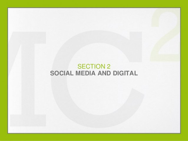 SECTION 2 SOCIAL MEDIA AND DIGITAL  MARKETING OUTLOOK 2014  0